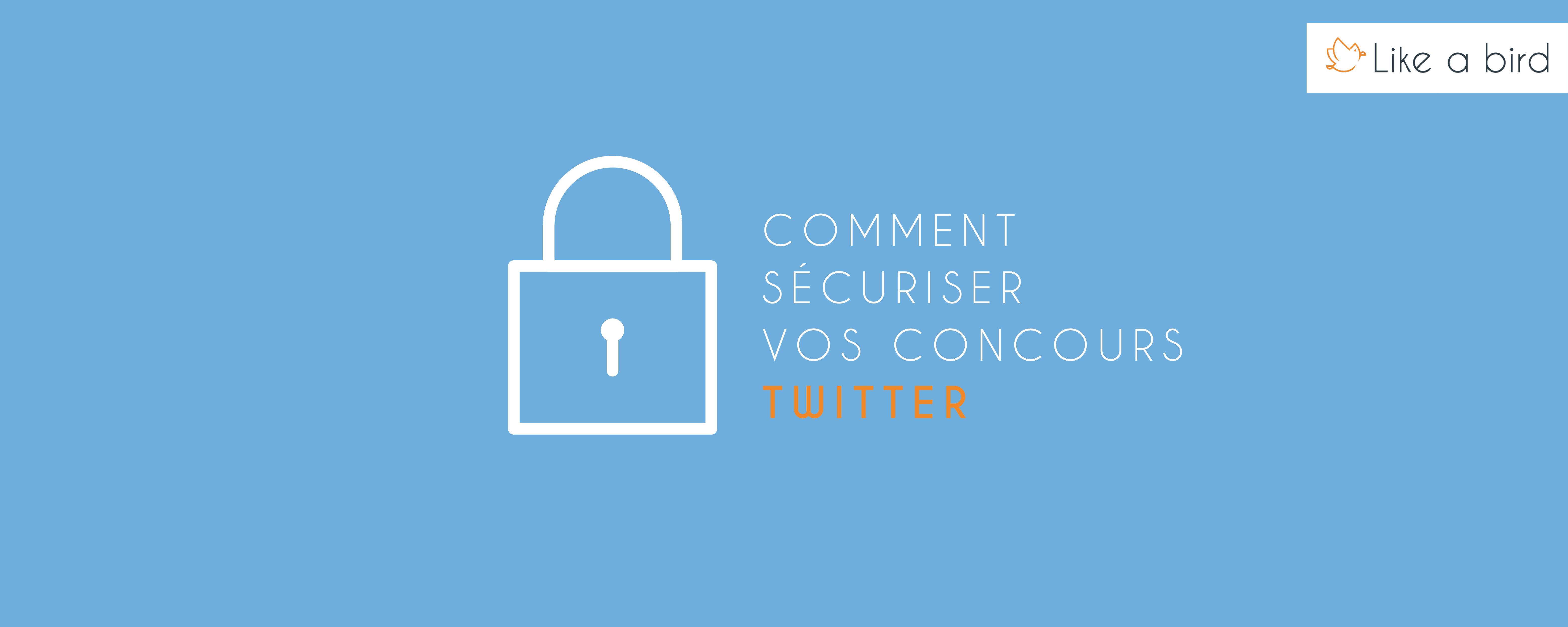 Comment sécuriser vos concours Twitter ?